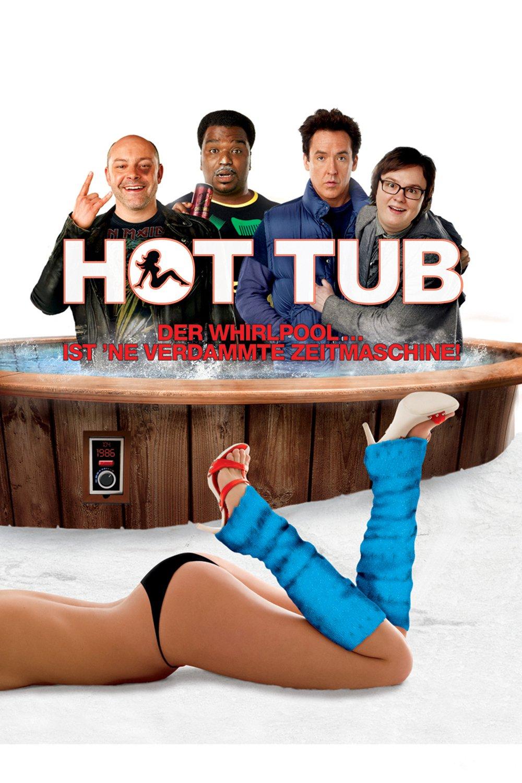 """""""Hot Tub - Der Whirlpool... ist 'ne verdammte Zeitmaschine!"""""""