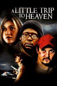 """A Little Trip to Heaven"""