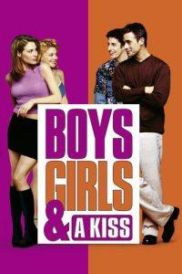 """Boys, Girls & a Kiss"""