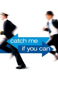 """""""Catch Me If You Can"""""""