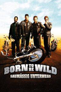 """Born to be Wild - Saumäßig unterwegs"""