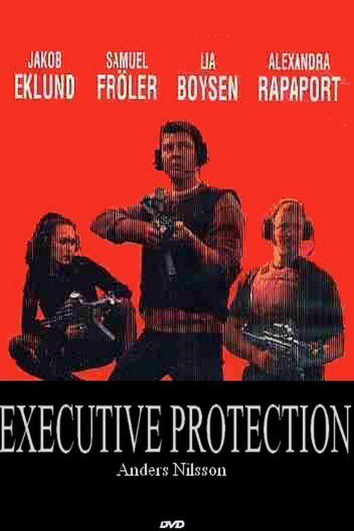 """Executive Protection - Die Bombe tickt"""