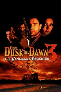 """From Dusk Till Dawn 3: The Hangman's Daughter"""