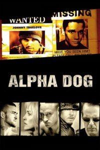"""""""Alpha Dog - Tödliche Freundschaften"""""""