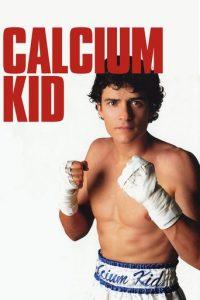 """""""The Calcium Kid"""""""