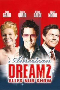 """American Dreamz - Alles nur Show"""