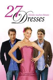 """Poster for the movie """"27 Dresses - Kleider machen Bräute"""""""