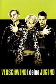 """Poster for the movie """"Verschwende deine Jugend"""""""