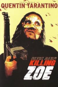 """Killing Zoe"""