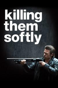 """""""Killing Them Softly"""""""