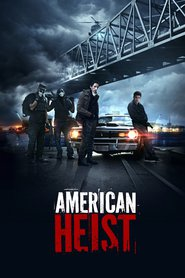 """Poster for the movie """"American Heist"""""""