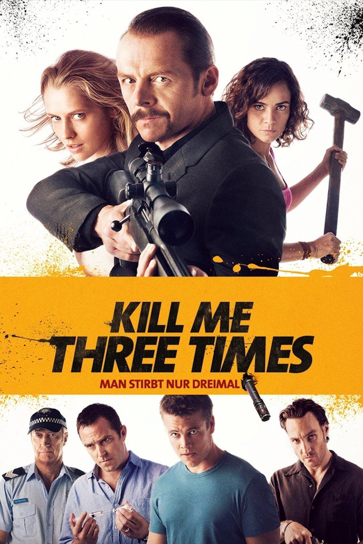 """""""Kill Me Three Times - Man stirbt nur dreimal"""""""