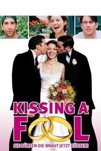 """""""Kissing a Fool - Zwei Männer, eine Frau und eine Hochzeit"""""""
