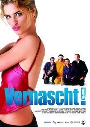 "Poster for the movie ""Vernascht!"""