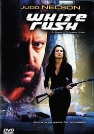 """Poster for the movie """"White Rush"""""""